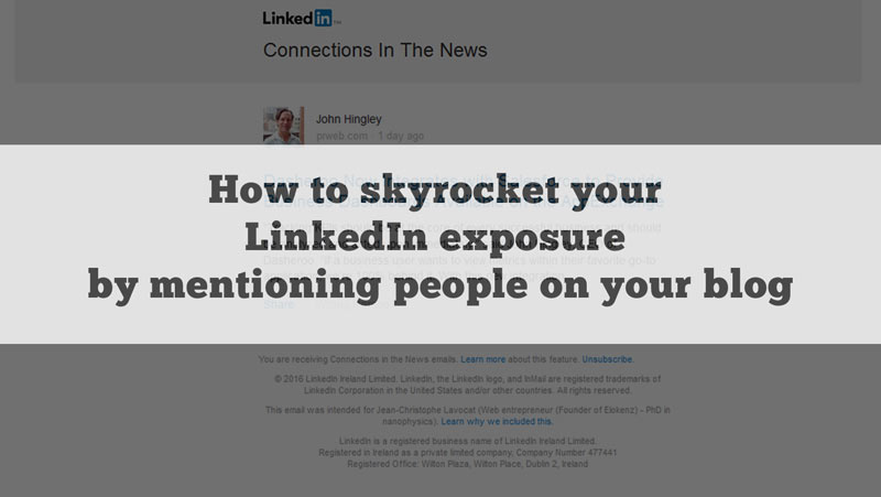 Boost Linkedin Exposure by mentioning people on your blog